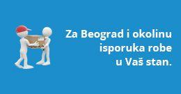 Za Beograd i okolinu, isporuka robe u Vaš stan